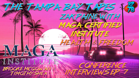 The Tampa Bay Tapes Ep. 7 - MAGA Certified Institute's Brooke McGowan & Timothy Shea
