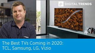 The Best TVs Coming in 2020 | TCL, Samsung, LG, Vizio