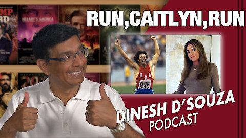 RUN, CAITLYN, RUN Dinesh D'Souza Podcast Ep 84