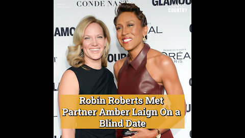 Inside 'Good Morning America' Anchor Robin Roberts and Partner Amber Laign's 16 Year Love Story