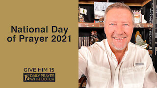 National Day of Prayer 2021   Give Him 15: Daily Prayer with Dutch   May 6
