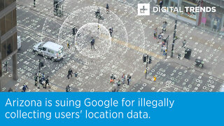 Arizona is suing Google for illegally collecting users' location data.