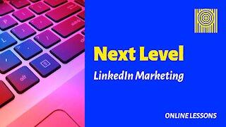 Next Level LinkedIn Marketing