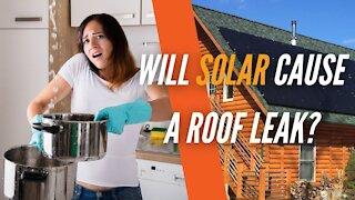 Will Solar Panels Make My Roof Leak?