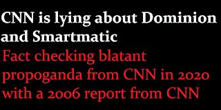 CNN is lying about Dominion and Smartmatic