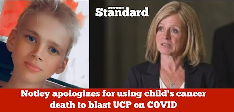 Notley apologizes for using child's cancer death to blast UCP on COVID