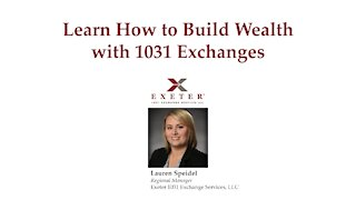 Learn How to Build Wealth with 1031 Exchanges