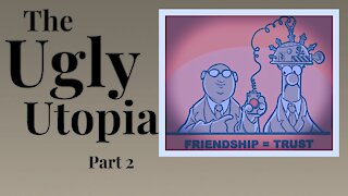 The Ugly Utopia (Part 2) | CLIP