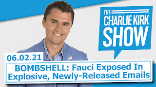 BOMBSHELL: Fauci Exposed In Explosive, Newly-Released Emails | The Charlie Kirk Show