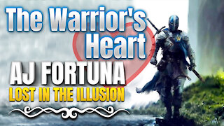 The Warriors Heart | Lost in the Illusion