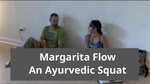 Margarita Flow | An Ayurvedic Squat