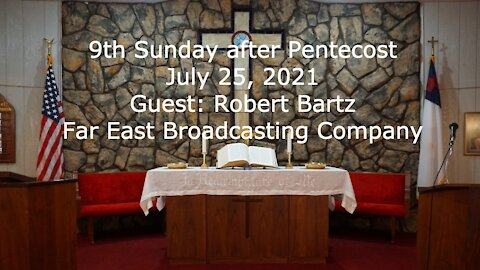 9th Sunday after Pentecost, July 25, 2021