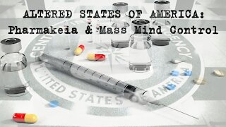 Altered States of America: Pharmakeia & Mass Mind Control