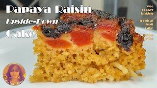 Papaya Raisin Upside Down Cake   Bahamian Cake   EASY RICE COOKER CAKE RECIPES
