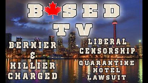Based TV Ep. 1 - Bernier & Hillier Charged, Liberal Censorship, Quarantine Hotel Lawsuit