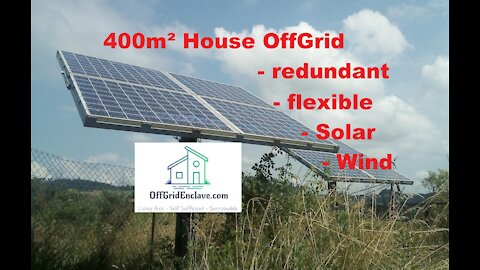 OffGrid Life - Redundant Solar and Wind power system runs 400m² house !