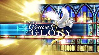 Grace and Glory 4/26