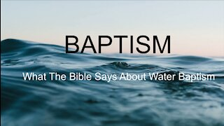 Baptism; What The Bible Says
