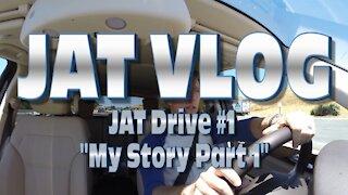 "JAT Drive #1: ""My Story"""
