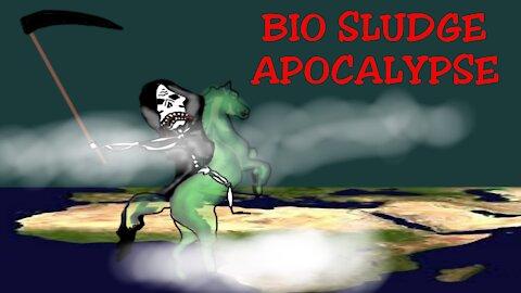 BIO SLUDGE APOCALYSPE