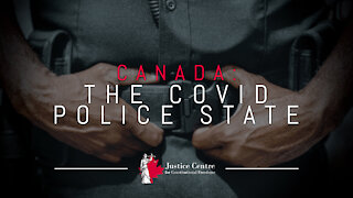 Canada: The Covid Police State