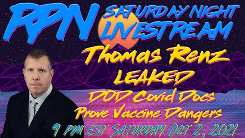 Leaked DOD Covid Files with Thomas Renz on Sat. Night Livestream