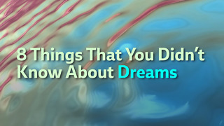 8 Things That You Didn't Know About Dreams