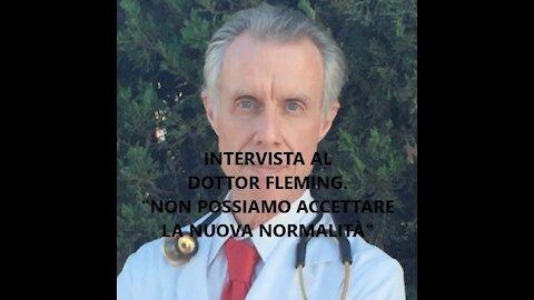 """La nostra intervista al Dottor Fleming. """"Non possiamo accettare la nuova normalità"""""""