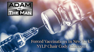 Forced Vaccinations In New York? NYLP Chair Cody Anderson