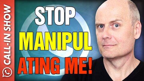 STOP MANIPULATING ME CALLER! Freedomain Call In
