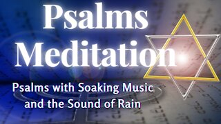 Meditation Psalms with Music ❤ Soaking Music With the Sound of Rain