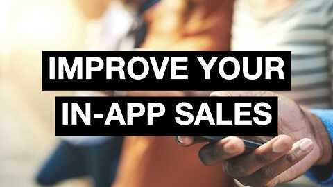 3 Ways to Drive More Sales In Your App