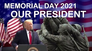 MEMORIAL DAY 2021 *OUR PRESIDENT TRUMP
