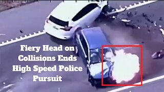 Fiery Head on Collisions Ends High Speed Police Pursuit