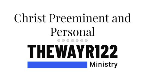 Christ Preeminent and Personal