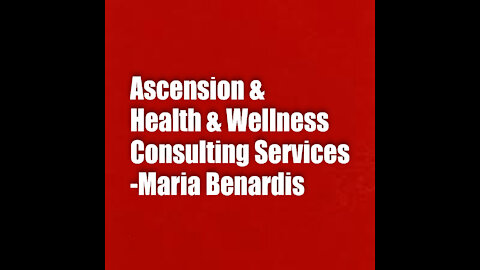 ASCENSION & HEALTH & WELLNESS CONSULTATION WITH MARIA BENARDIS