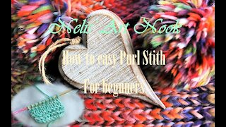 How to Purl stitch for Beginners - Continental knitting (Tutorial #3/4)