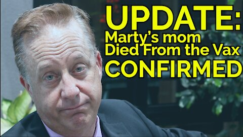 Marty's Mother Died From the Vax Part 2