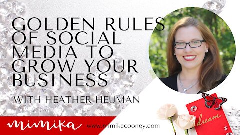 Golden Rules of Social Media to Grow your Business with Heather Heuman