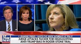 Judge Jeanine rips Roger Stone judge Amy Jackson for trashing Tucker Carlson