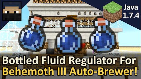 Bottled Fluid Flow Regulator for the Behemoth III Auto-Brewer! Minecraft Java 1.7.4
