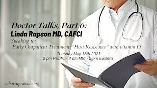 "Doctor Talks Part 6: Linda M. Rapson MD: Outpatient Treatment, ""Host Resistance"" with vitamin D"