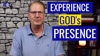 How to Experience God's Presence