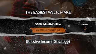 THE EASIEST Way to MAKE $1000Month Online with AFFILIATE MARKETING (Passive Income Strategy)