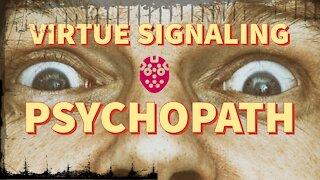 Study: Psychopaths and Narcissists Exploit Virtue-Signaling and Victimhood