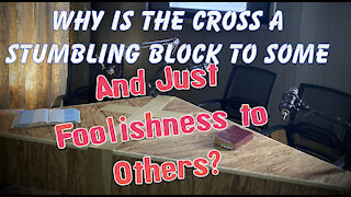 Why is the cross of Christ a stumbling block