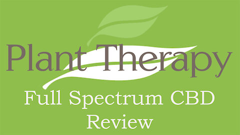 Plant Therapy Full Spectrum CBD Oil Review