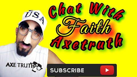 Chat With Axetruth - Faith