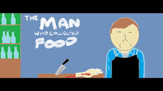 The Man Who Collected Food