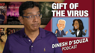 GIFT OF THE VIRUS Dinesh D'Souza Podcast Ep46